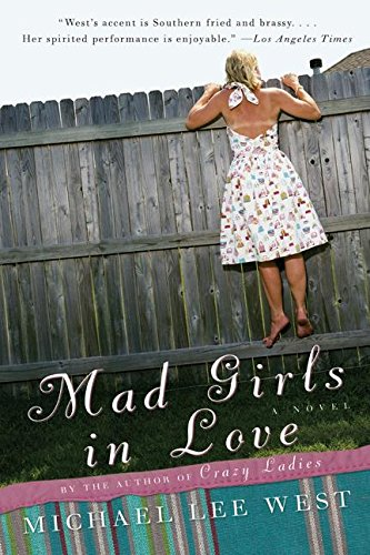 9780060985066: Mad Girls in Love: A Novel (Girls Raised in the South)