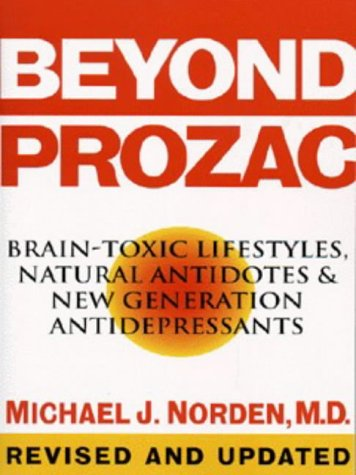 9780060987077: Beyond Prozac: Brain-toxic Lifestyles, Natural Antidotes and New Generation Antidepressants
