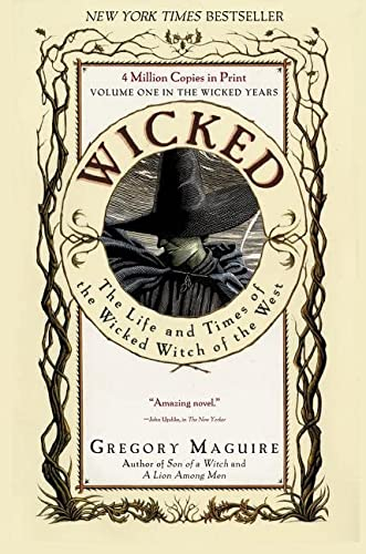 Wicked: The Life and Times of the Wicked Witch of the West (Wicked Years, Band 1)