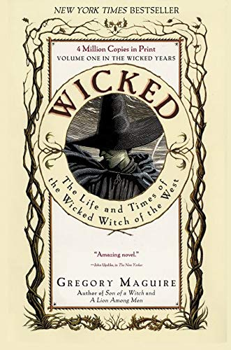 Wicked. The Life and Times of The Wicked Witch of The West