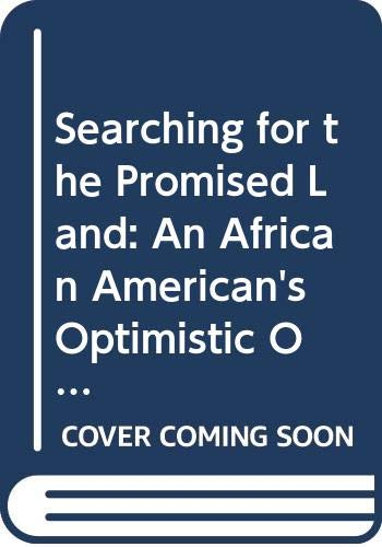 9780060987176: Searching for the Promised Land: An African American's Optimistic Odyssey