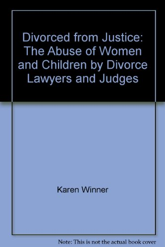 9780060987206: Divorced from Justice: The Abuse of Women and Children by Divorce Lawyers and Judges