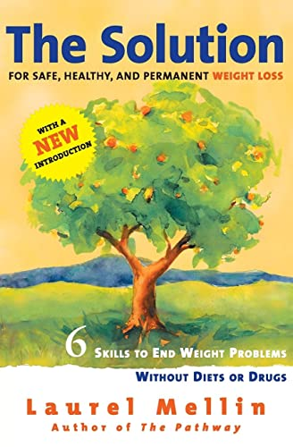 The Diet-Free Solution: For Safe, Healthy, and Permanent Weight Loss: Mellin, Laurel
