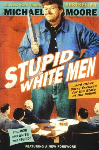 9780060987268: Stupid White Men: ...And Other Sorry Excuses for the State of the Nation!