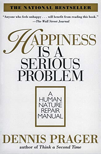 9780060987350: Happiness Is a Serious Problem: A Human Nature Repair Manual