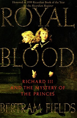 9780060987381: Royal Blood: Richard III and the Mystery of the Princes