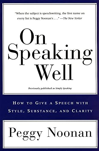 9780060987404: On Speaking Well: How to Give a Speech With Style, Substance, and Clarity