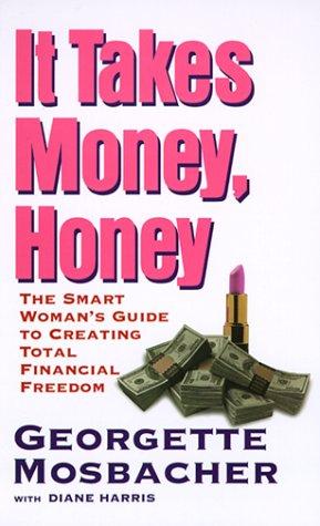 9780060987473: It Takes Money, Honey