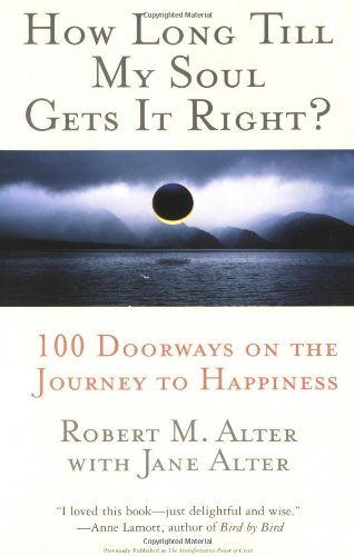 9780060987497: How Long Till My Soul Gets It Right?: 100 Doorways on the Journey to Happiness