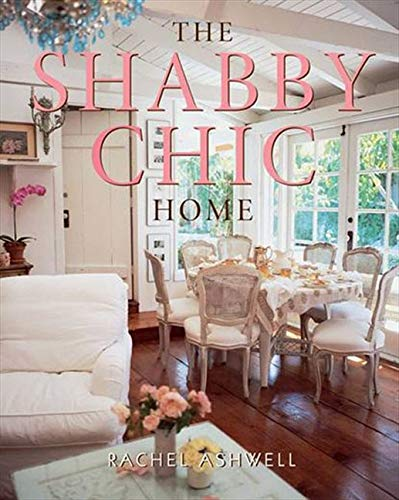 9780060987688: The Shabby Chic Home