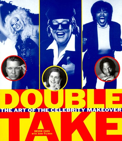 9780060988067: Double Take: The Art of the Celebrity Makeover