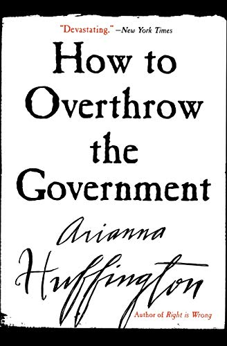 9780060988319: How to Overthrow the Government