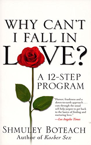 9780060988418: Why Can't I Fall in Love? A 12-Step Program
