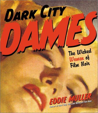 9780060988548: Dark City Dames: The Wicked Women of Film Noir