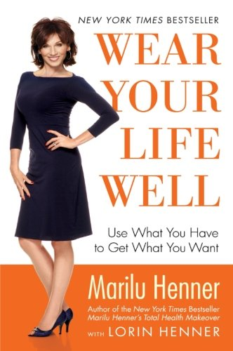 9780060988593: Wear Your Life Well: Use What You Have to Get What You Want