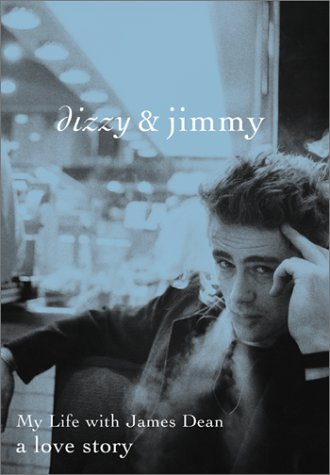 9780060988692: Dizzy and Jimmy: My Life with James Dean