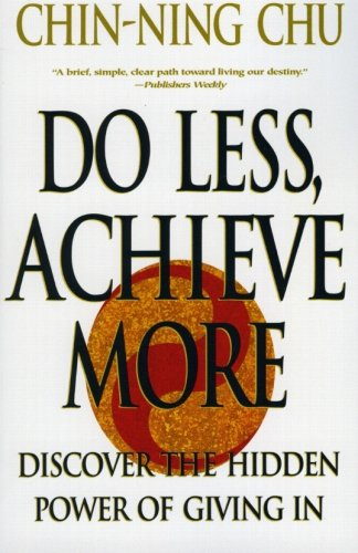 9780060988753: Do Less, Achieve More: Discover the Hidden Powers Giving In