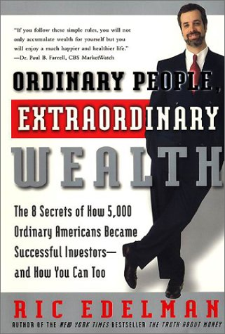9780060988838: Ordinary People Extraordinary Wealth: The 8 Secrets of How 5000 Ordinary Americans Became Successful Investors-And How You Can Too