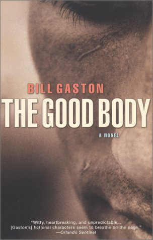 9780060988876: The Good Body: A Novel