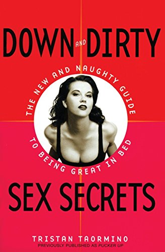 9780060988920: Down and Dirty Sex Secrets: The New and Naughty Guide to Being Great in Bed