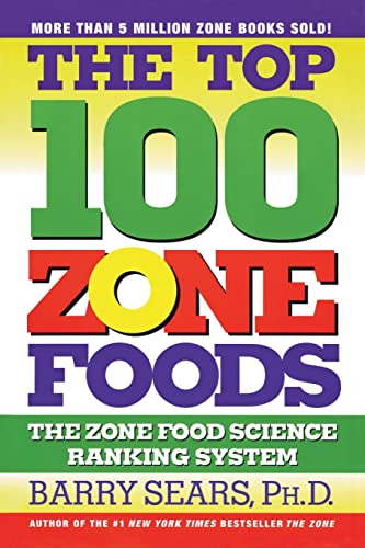 9780060988944: Top 100 Zone Foods, The: The Zone Food Science Ranking System