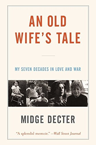 Old Wife's Tale, An: My Seven Decades: Decter, Midge
