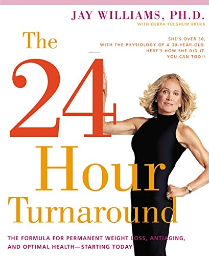 9780060989033: The 24-Hour Turnaround: The Formula for Permanent Weight Loss, Anti-Aging, and Optimal Health--Starting Today