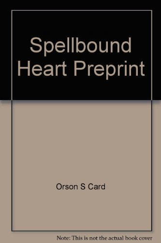 Spellbound Heart Preprint (9780060992347) by Orson S Card