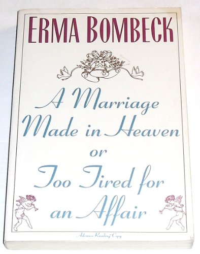 9780060992811: A Marriage Made In Heaven ... or Too Tired for an Affair