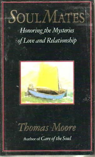9780060992866: Soul Mates: Honoring the Mysteries of Love and Relationship