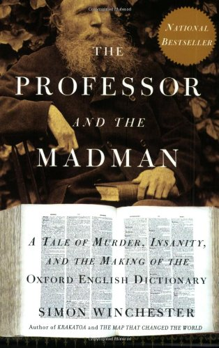 9780060994860: The Professor and the Madman: A Tale of Murder, Insanity, and the Making of The Oxford English Dictionary