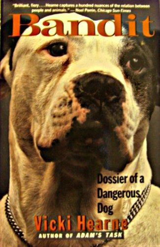 9780060995041: Bandit: Dossier of a Dangerous Dog