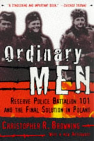 9780060995065: Ordinary Men: Reserve Police Battalion 101 and the Final Solution in Poland