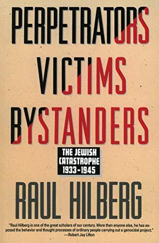 9780060995072: Perpetrators Victims Bystanders: Jewish Catastrophe 1933-1945