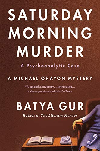 9780060995089: The Saturday Morning Murder: A Psychoanalytic Case (Michael Ohayon Mysteries, No. 1)