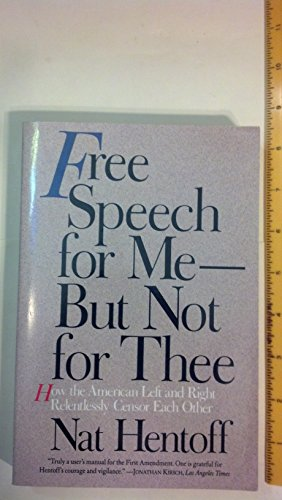 9780060995102: Free Speech for Me--But Not for Thee: How the American Left and Right Relentlessly Censor Each Other