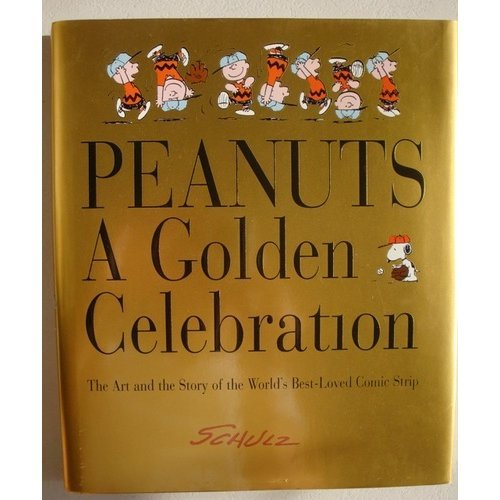 9780060996178: Peanuts: A Golden Celebration: The Art and the Story of the World's Best-Loved Comic Strip