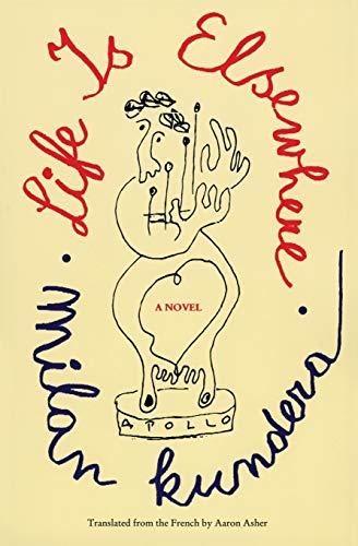Life Is Elsewhere: Kundera, Milan; Asher, Aaron