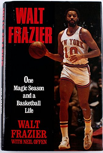 9780061000089: Walt Frazier: One Magic Season and a Basketball Life