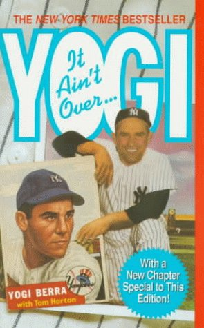 Yogi: It Ain't Over: Berra, Yogi; Horton, Tom