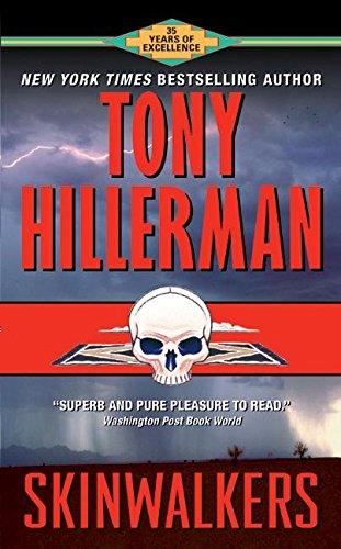 Skinwalkers (Joe Leaphorn/Jim Chee Novels): Tony Hillerman