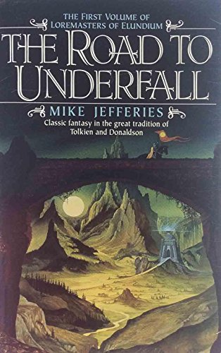 9780061000195: The Road to Underfall (Loremasters of Elundium, Book 1)