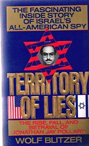 9780061000249: Territory of Lies: The Rise, Fall, and Betrayal of Jonathan Jay Pollard