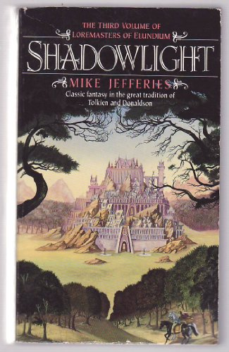 9780061000317: Shadowlight (Loremasters of Elundium, Book 3)