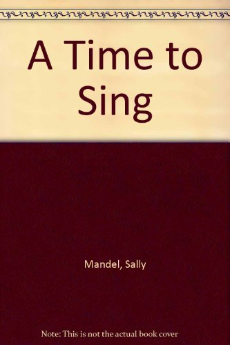 A Time to Sing: Mandel, Sally