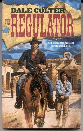 The Regulator: Colter, Dale