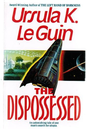 the dispossessed by ursula le guin essay Ursula k le guin's nebula and hugo-winning novel proved ursula k le guin's the dispossessed too (i believe the phrase the road to hell is paved with good intentions is used somewhere in that essay) one of the things i love about le guin is that she's also a harsh but fair.