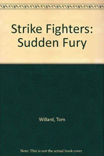 9780061001451: Sudden Fury (Strike Fighters)