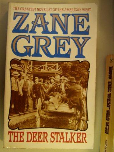 The Deer Stalker: Zane Grey