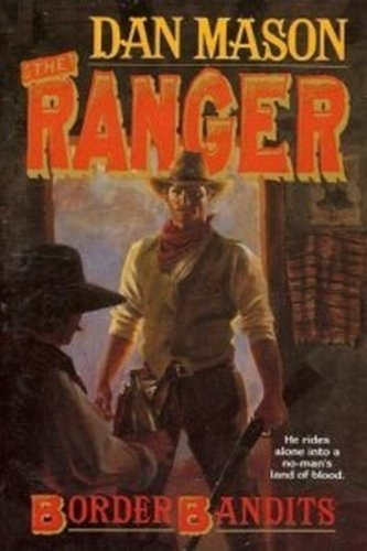 9780061001567: Border Bandits (The Ranger)